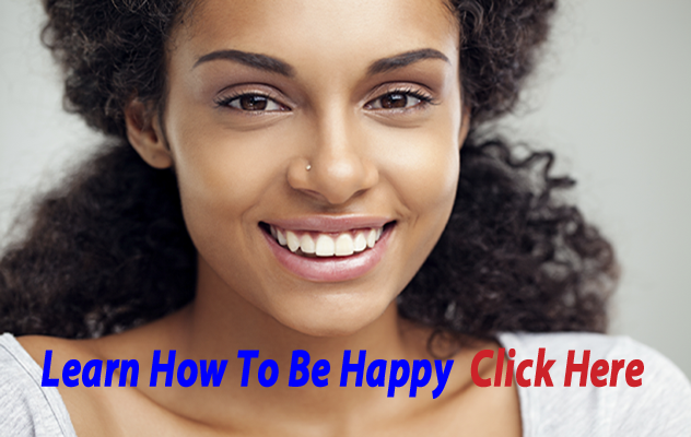 Learn How You Can Be Happy - Click Here